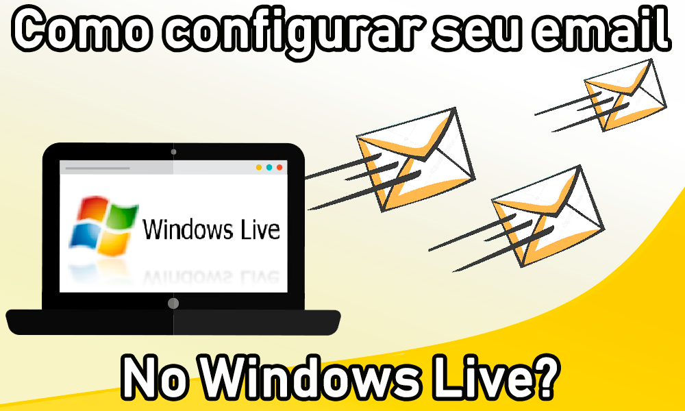 Como configurar seu e-mail no Windows Live Mail