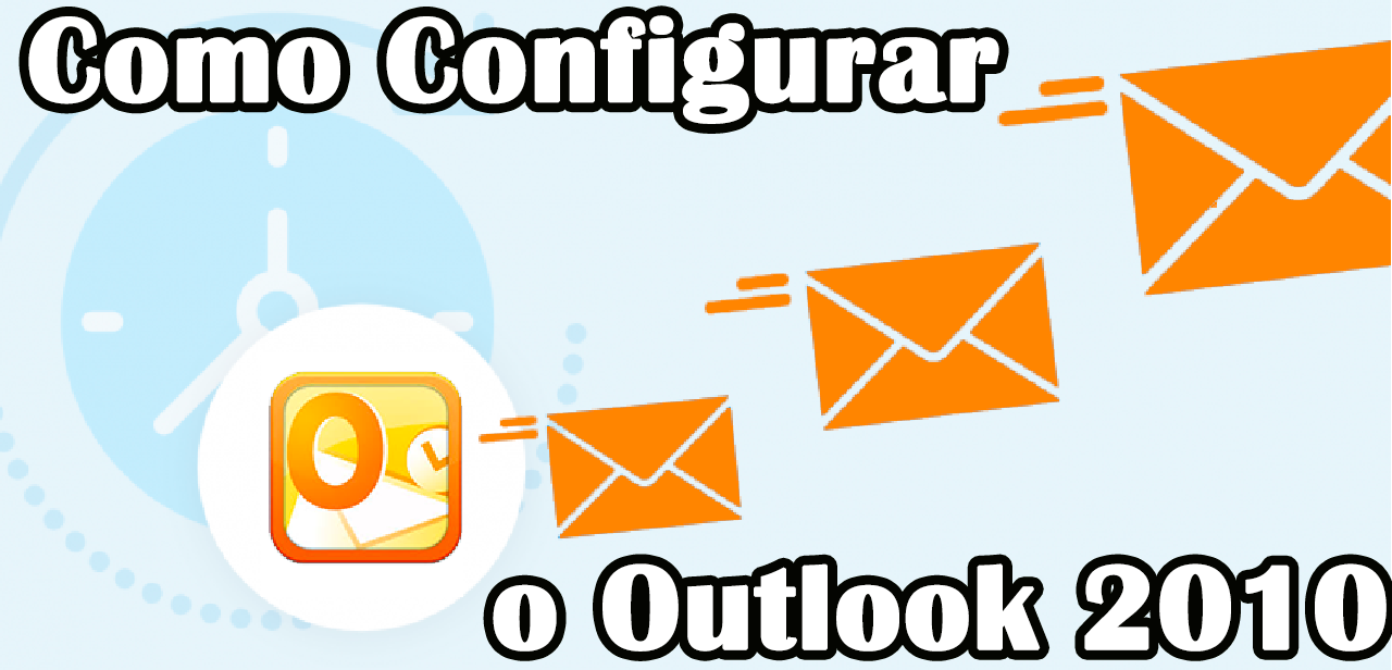 Como configurar e-mail no Outlook 2010
