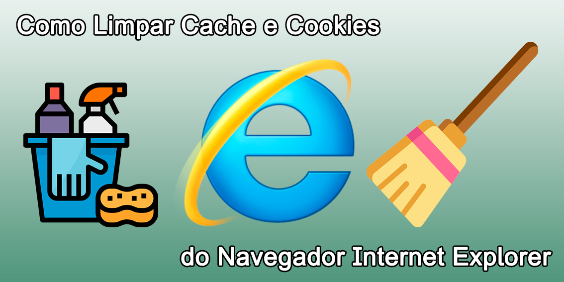 Como Limpar Cache e Cookies do Navegador Internet Explorer