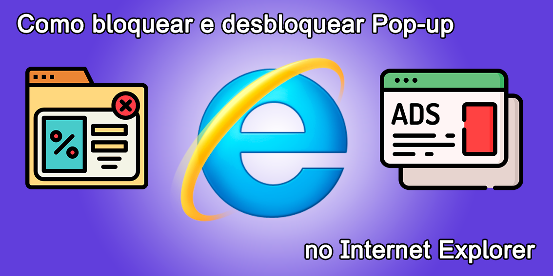 Como bloquear e desbloquear Pop-up no Internet Explorer