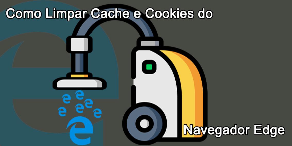 Para que serve os Cookies e como limpa-los no Navegador Edge