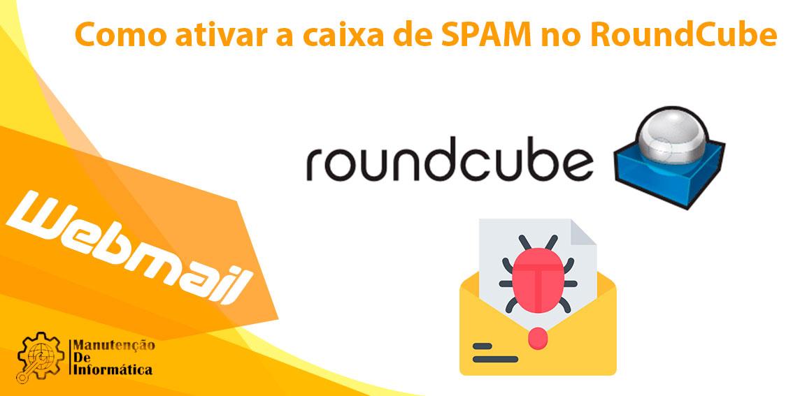 Como ativar a caixa de SPAM no RoundCube?