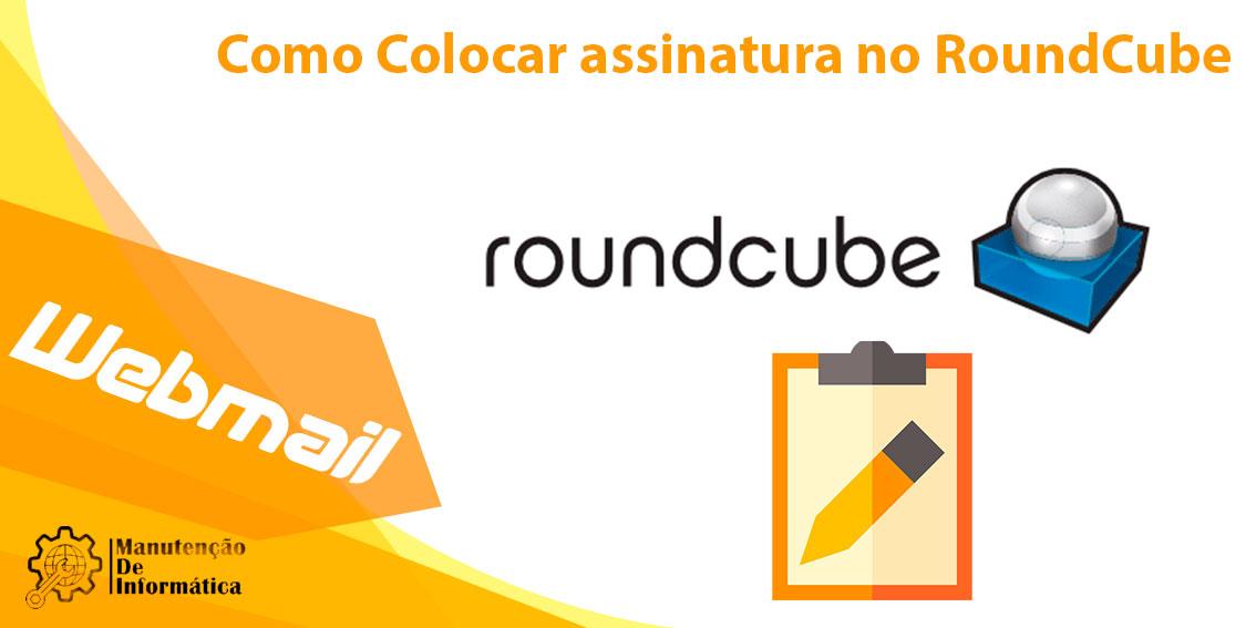 Como Colocar assinatura no RoundCube