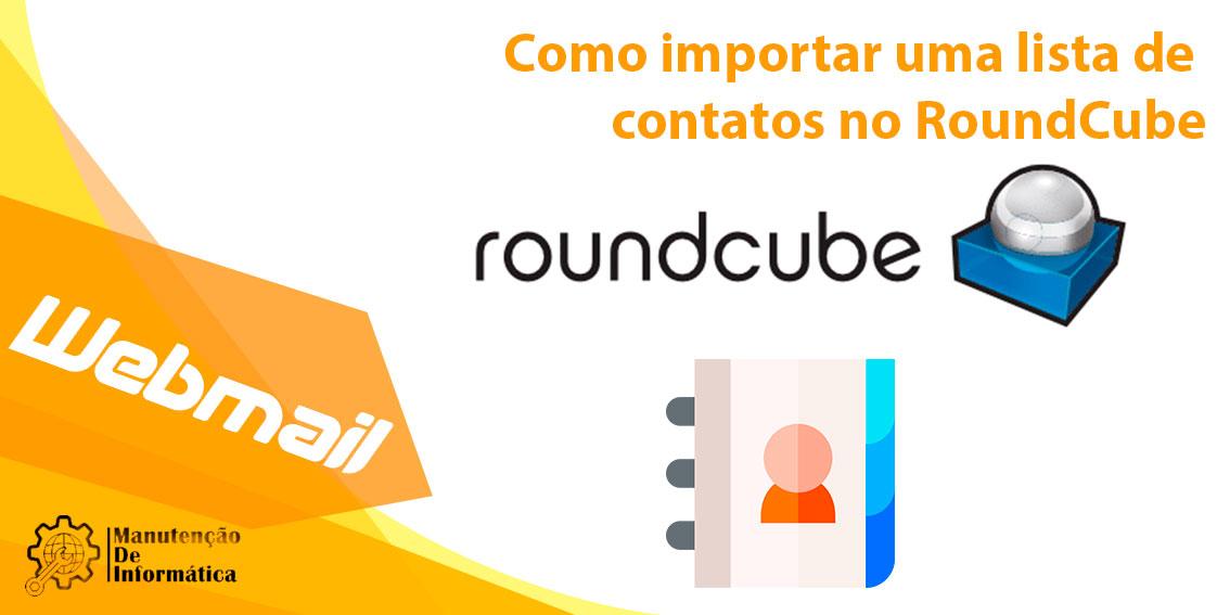 Como importar uma lista de contatos no RoundCube