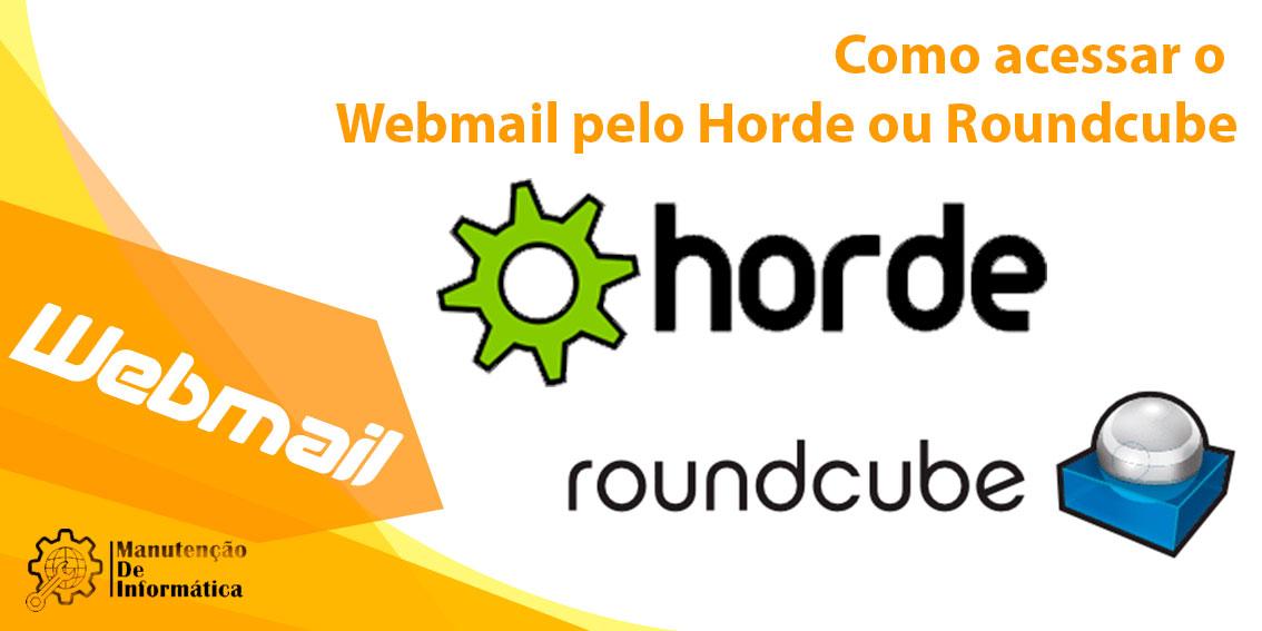 Como acessar o Webmail pelo Horde ou Roundcube