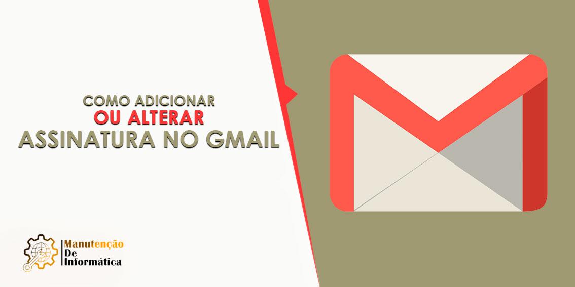 Como adicionar ou alterar a assinatura no Gmail
